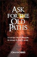 Ask For The Old Paths