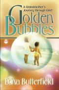 Golden Bubbles: A Grandmother Journey Through Grief