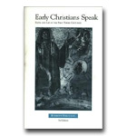 Early Christians Speak: Faith And Life In The First Three Centuries - Vol 1