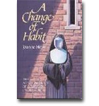 Change Of Habit, A: The Autobiography Of A Former Catholic Nun