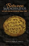 Between Malachi And Jesus: Writings From Maccabean And Roman Times