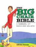 Big Chair Bible, The: David And Goliath: 1 Samuel 17