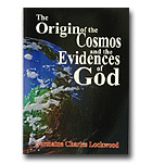 Origin Of The Cosmos And The Evidences Of God, The