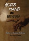 God's Hand Or No Hand? Studies In Christian Evidences