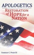 Apologetics: Restoration Of Hope For A Nation