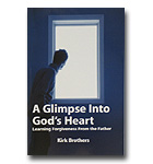 Glimpse Into God's Heart, A: Learning Forgiveness From The Father