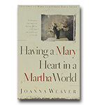 Having a Mary Heart in a Martha World: Finding Intimacy with God in the Busyne