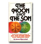 Moon Is Not The Son, The