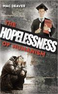 Hopelessness Of Humanism, The