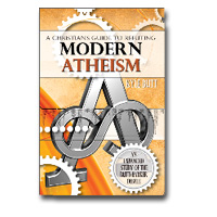 Christian's Guide To Refuting Modern Atheism, A
