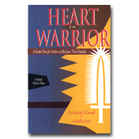 Heart of the Warrior a Battle Plan for Fathers to Reclaim Their Families