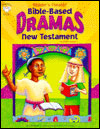 Bible Based Dramas New Testament Reader's Theater