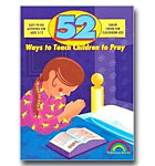 52 Ways To Teach Children To Pray