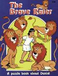 Brave Ruler, The: A Puzzle Book About Daniel
