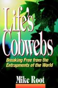 Life's Cobwebs: Breaking Free From The Entrapments Of The World