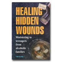 Healing Hidden Wounds: Ministering To Teenagers From Alcoholic Families