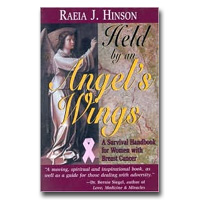 Held by an Angel's Wings: A Survival Guide for Women with Breast Cancer