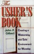 Usher's Book, The: Creating A Welcoming And Safe Environment For Worship
