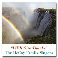 McCoy Family Singers - I Will Give Thanks - CD