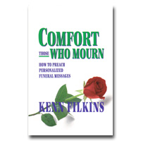Comfort Those Who Mourn: How To Preach Personalized Funeral Messages - Not Ae