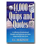 14.000 Quips And Quotes: A Collection Of Motivational Thoughts And Humorous On
