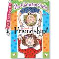 Christian Girl's Guide To Friendship!, The