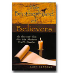 Brotherhood Of Believers, The: An Ancient Tale For The Modern Truth Seeker